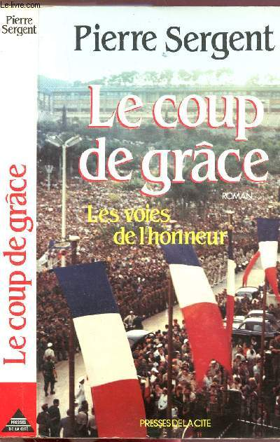 LE COUP DE GRACE - LES VOIES DE L'HONNEUR