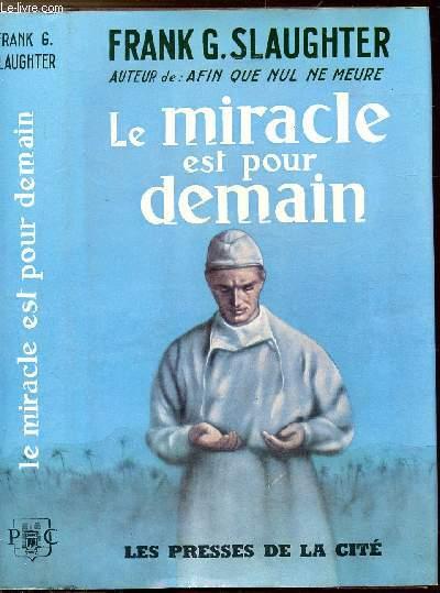 LE MIRACLE EST POUR DEMAIN