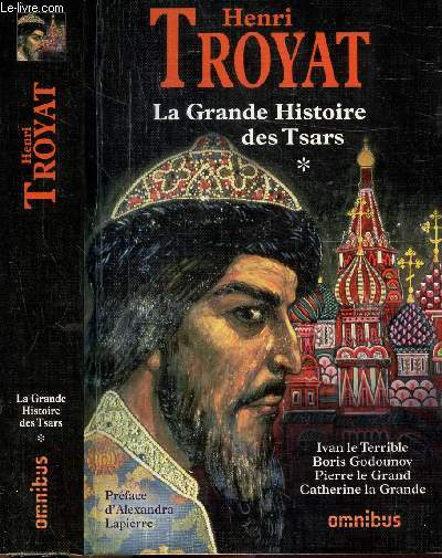 LA GRANDE HISTOIRE DES TSARS - TOME I - IVAN LE TERRIBLE - BORIS GODOUNOV - PIERRE LE GRAND - CATHERINE LA GRANDE