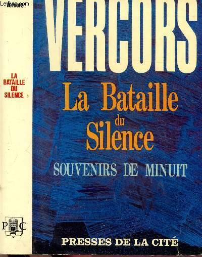 LA BATAILLE DU SILENCE - SOUVENIRS DE MINUIT