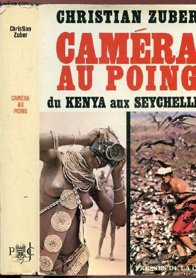 CAMERA AU POING- DU KENYA AU X SEYCHELLES