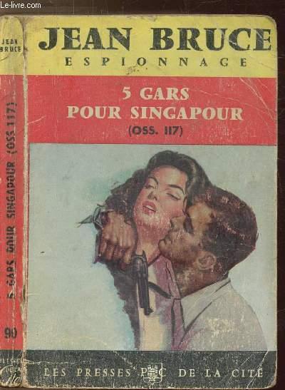 5 GARS POUR SINGAPOUR (OSS.117) - COLLECTION