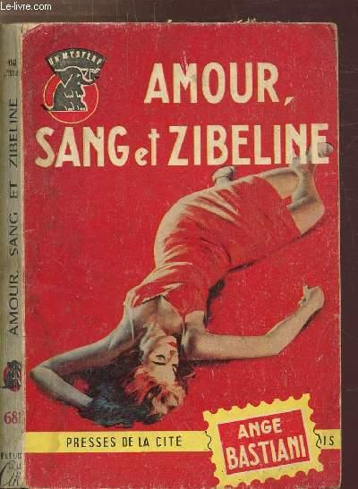 AMOUR, SANG ET ZIBELINE - COLLECTION