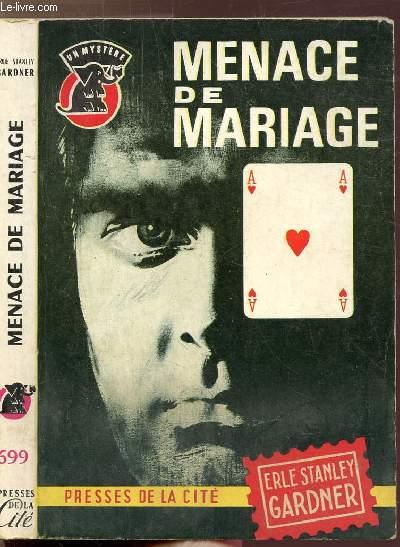 MENACE DE MARIAGE- COLLECTION