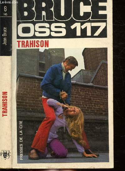 TRAHISON ( O.S.S. 117)- COLLECTION JEAN BRUCE N°8