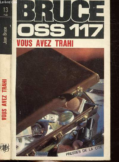 VOUS AVEZ TRAHI... (O.S.S. 117)- COLLECTION JEAN BRUCE N°13