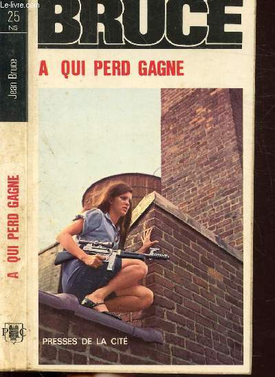 A QUI PERD GAGNE- COLLECTION JEAN BRUCE N°25