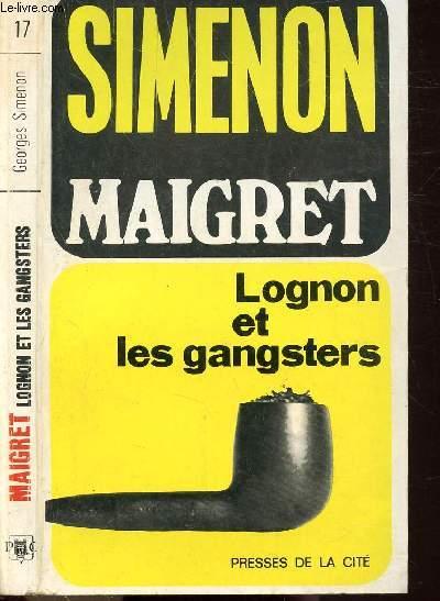 MAIGRET LOGNON ET LES GANGSTERS - COLLECTION MAIGRET N°17