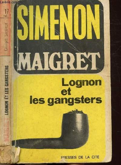 MAIGRET, LOGNON ET LES GANGSTERS - COLLECTION MAIGRET N°17