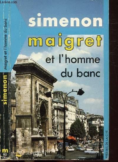 MAIGRET ET L'HOMME DU BANC - COLLECTION MAIGRET N°19