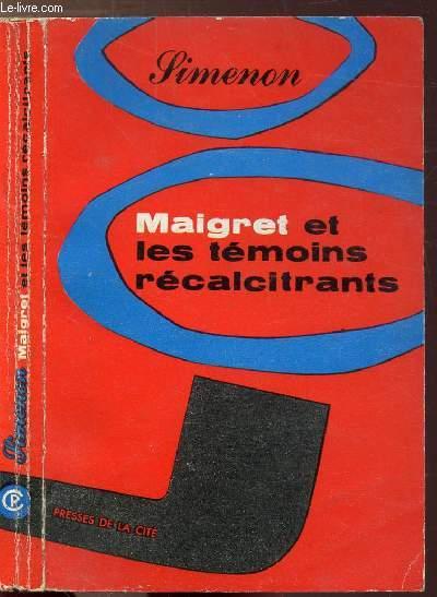MAIGRET ET LES TEMOINS RECALCITRANTS