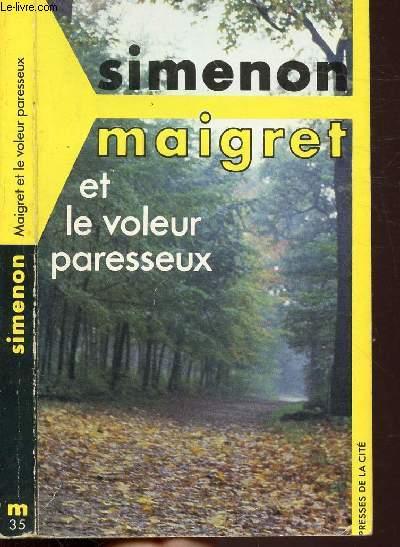 MAIGRET ET LE VOLEUR PARESSEUX - COLLECTION MAIGRET N°35