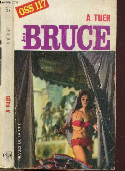 A TUER (O.S.S. 117) - COLLECTION JEAN BRUCE N°57