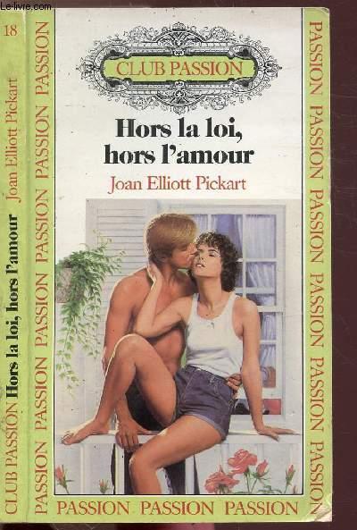 HORS LA LOI, HORS L'AMOUR - COLLECTION