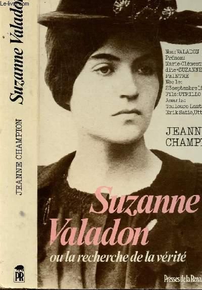 SUZANNE VALADON OU LA RECHERCHE DE LA VERITE