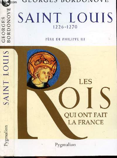 SAINT LOUIS - LES ROIS QUI ONT FAIT LA FRANCE - ROI ETERNEL