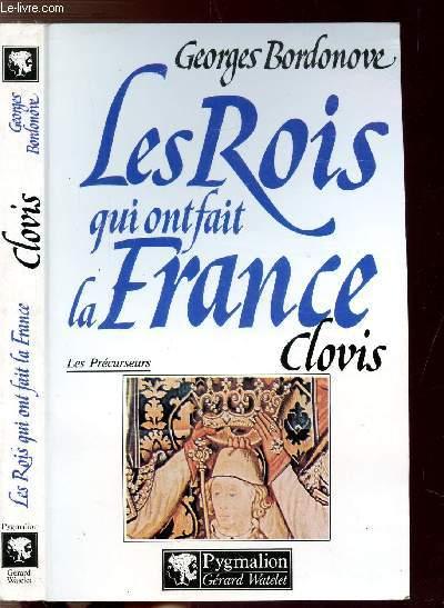 LES ROIS QUI ONT LA FRANCE - LES PRECURSEURS - CLOVIS ET LES MEROVINGIENS