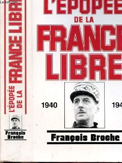 L'EPOPEE DE LA FRANCE LIBRE / 1940-1946