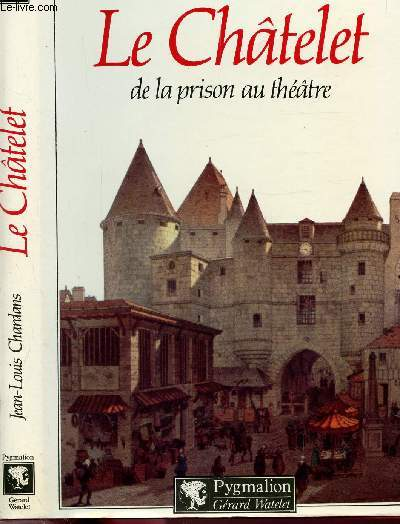 LE CHATELET DE LA PRISON AU THEATRE