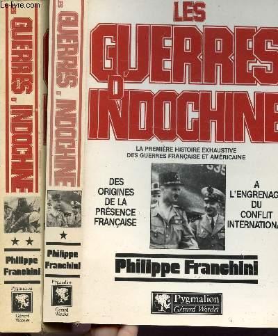 LES GUERRES D'INDOCHINES - 2 VOLUMES - TOMES I+II - LA PREMIERE HISTOIRE EXHAUSTIVE DES GUERRES FRANCAISE ET AMERICAINE