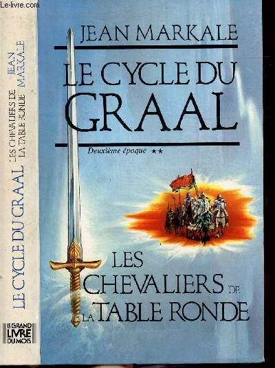 LE CYCLE DU GRAAL - TOME II - LES CHEVALIERS DE LA TABLE RONDE