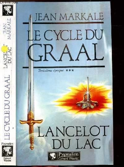 LE CYCLE DU GRAAL - TOME III - LANCELOT DU LAC