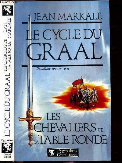 LE CYCLE DU GRAAL - TOME II - LES CHEVALIERS DE LA TALR RONDE