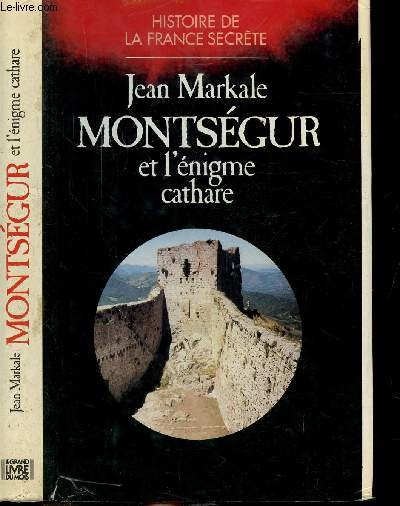 MONTSEGUR ET L'ENIGME CATHARE - COLLECTION
