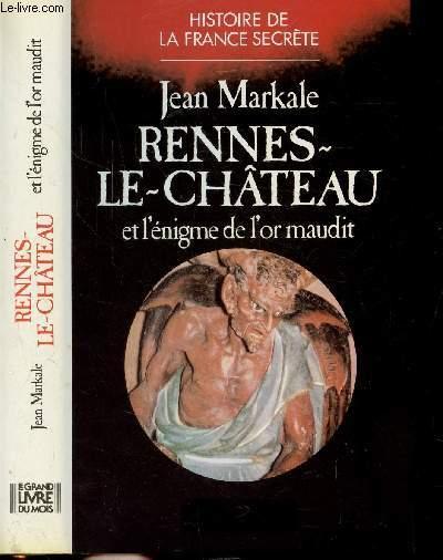 RENNES-LE-CHATEAU ET L'ENIGME DE L'OR MAUDIT