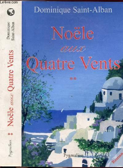 NOELE AUX QUATRE VENTS - TOME II