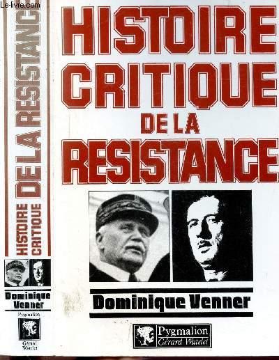 HISTOIRE CRITIQUE DE LA RESISTANCE
