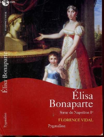 ELISA BONAPARTE - SOEUR DE NAPOLEON IER