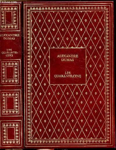 LES QUARANTE-CINQ - COLLECTION BIBLIO-LUXE