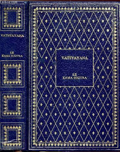LE KAMA SOUTRA DE VATSYAYANA - MANUEL D'EROTOLOGIE HINDOUE - COLLECTION BIBLIO-LUXE