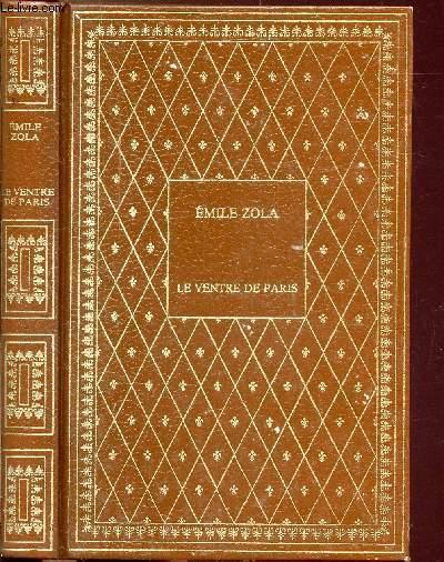 LE VENTRE DE PARIS - COLLECTION BIBLIO-LUXE