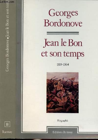 JEAN LE BON ET SON TEMPS - 1319-1364