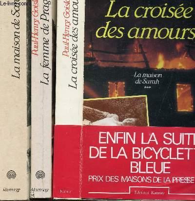 LA MAISON DE SARAH - 3 VOLUMES - TOMES I+II+III - LA FEMME DE PRAGUE - LA CROISEE DES AMOURS