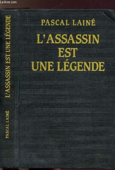 L'ASSASSIN EST UNE LEGENDE