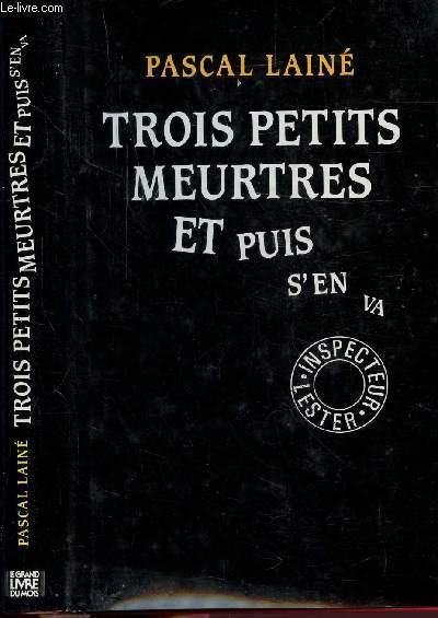 TROIS PETITS MEURTRES... ET PUIS S'EN VA
