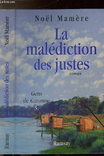 LA MALEDICTION DES JUSTES - TOME III - GENS DE GARONNE