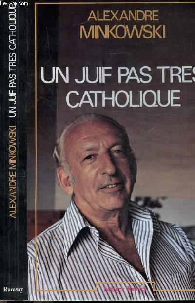 UN JUIF PAS TRES CATHOLIQUE