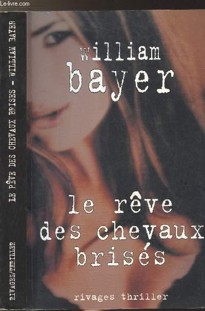 LE REVE DES CHEVAUX BRISES