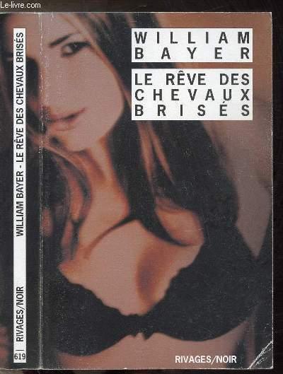 LE REVE DES CHEVAUX BRISES - COLLECTION RIVAGES/NOIR N°619