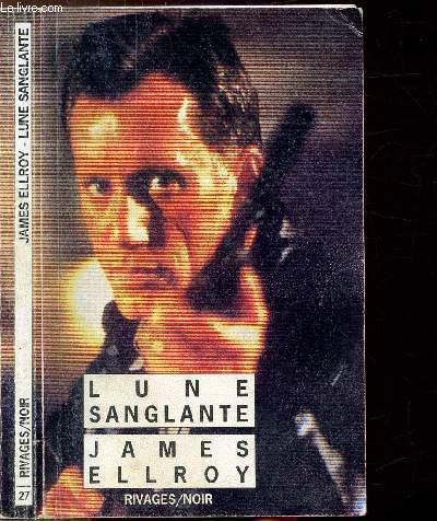 LUNE SANGLANTE  - COLLECTION RIVAGES/NOIR N°27