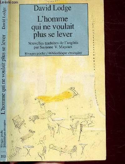 L'HOMME QUI NE VOULAIT PLUS SE LEVER ET AUTRES NOUVELLES- COLLECTION RIVAGES POCHE /BIBLIOTHEQUE ETRANGERE  N°212