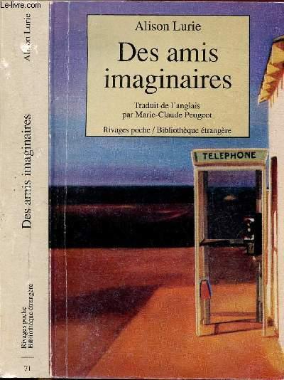 DES AMIS IMAGINAIRES - COLLECTION RIVAGES POCHE / BIBLIOTHEQUE ETRANGERE N°71