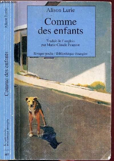COMME DES ENFANTS - COLLECTION RIVAGES POCHE / BIBLIOTHEQUE ETRANGERE N°107