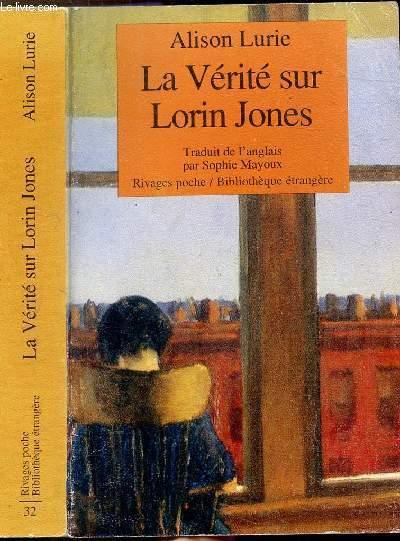 LA VERITE SUR LORIN JONES - COLLECTION RIVAGES POCHE / BIBLIOTHEQUE ETRANGERE N°32