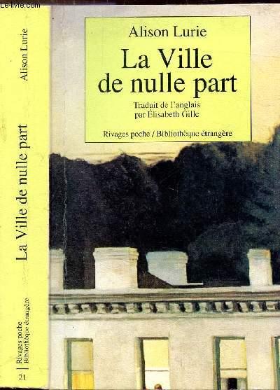 LA VILLE DE NULLE PART - COLLECTION RIVAGES POCHE / BIBLIOTHEQUE ETRANGERE N°21