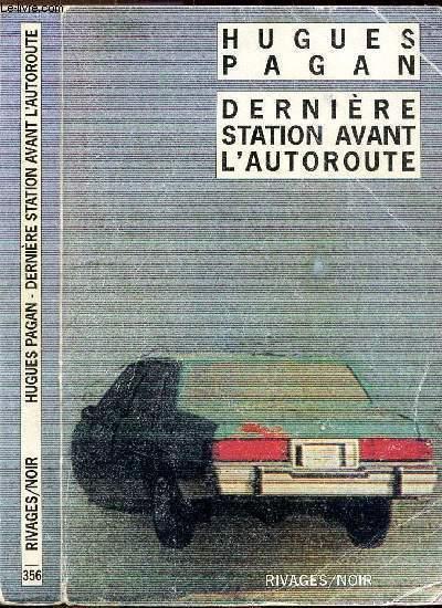 DERNIERE STATION AVANT L'AUTOROUTE - COLLECTION RIVAGES POCHE / NOIR N°356